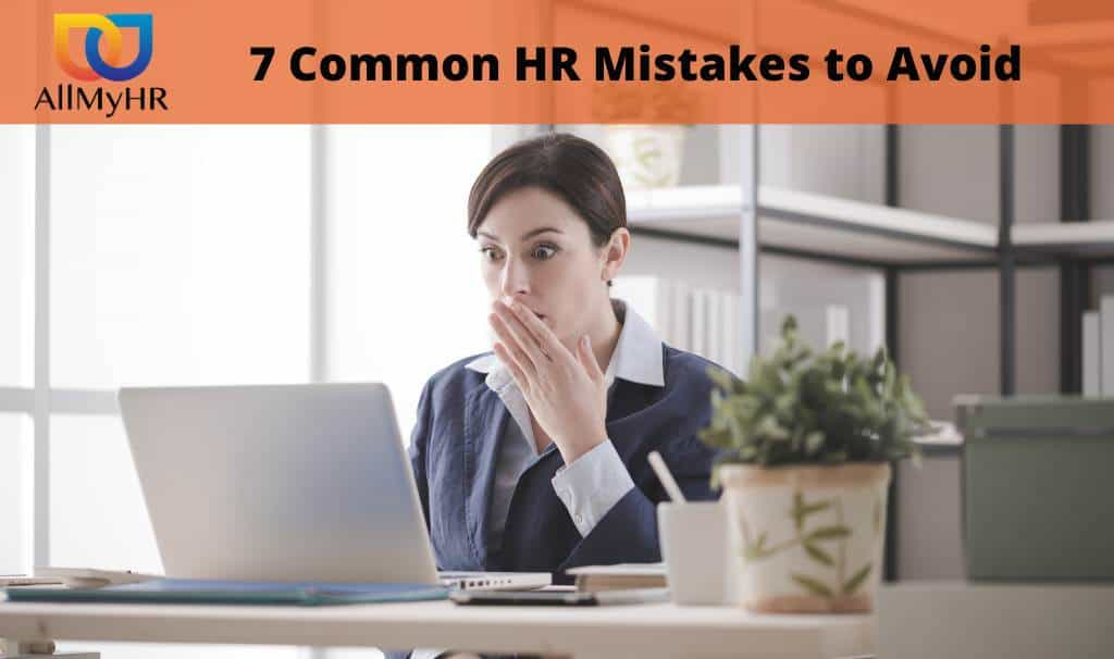 7 Common HR Mistakes to Avoid